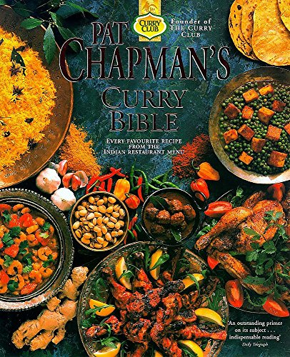 9780340685624: Pat Chapman's Curry Bible: Every Favourite Recipe from the Indian Restaurant Menu