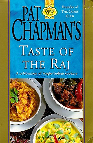 Taste of the Raj: A Celebration of Anglo-Indian Cookery (9780340685631) by Chapman, Pat