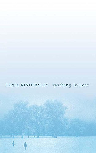 Nothing to Lose.: Kindersley, Tania.