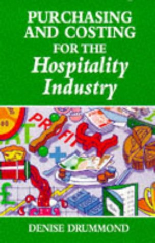 Purchasing and Costing for the Hospitality Industry: Drummond, Denise