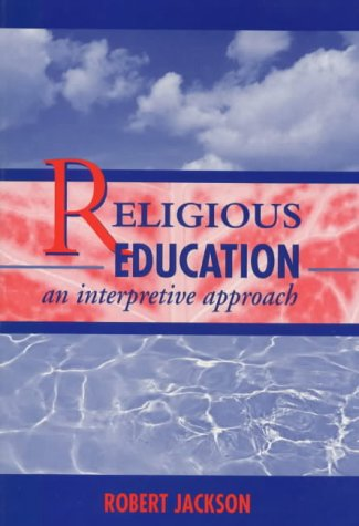9780340688700: Religious Education: An Interpretive Approach