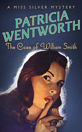 9780340689738: The Case of William Smith (Miss Silver Series)