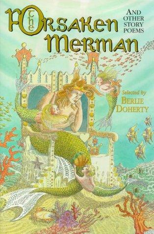 The Forsaken Merman and Other Story Poems