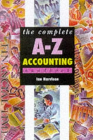 The Complete A-Z Accounting Handbook: Harrison, Ian