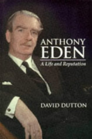 9780340691397: Anthony Eden - A Life and Reputation (Hodder Arnold Publication)