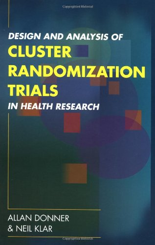 9780340691533: Design and Analysis of Cluster Randomization Trials in Health Research (Hodder Arnold Publication)