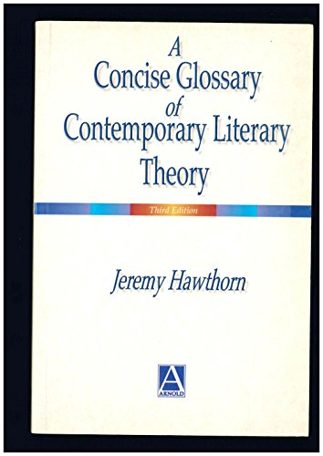 9780340692226: A Concise Glossary of Contemporary Literary Theory