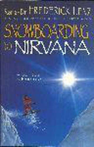Stock image for Snowboarding to Nirvana: A Spiritual Adventure for sale by Richard's Books