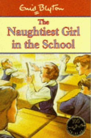 9780340693360: Naughtiest Girl: 01: Naughtiest Girl In The School