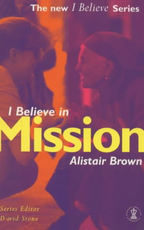 9780340694275: I Believe in Mission (I Believe Series)