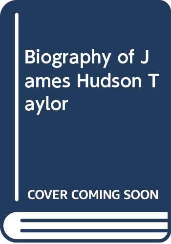 James Hudson Taylor: A Biography (Hodder Christian: Taylor, Dr. Howard;