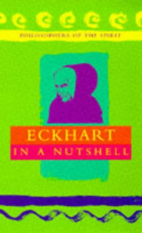 9780340694671: Eckhart in a Nutshell (Philosophers of the Spirit S.)