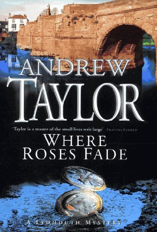9780340695999: Where Roses Fade: The Lydmouth Crime Series Book 5 (A Lydmouth mystery)