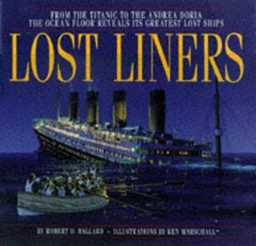 LOST LINERS (A HODDER & STOUGHTON MADISON PRESS BOOK): ROBERT D. BALLARD