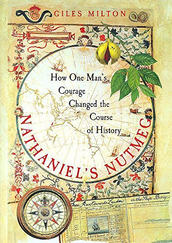 9780340696750: Nathaniel's Nutmeg. How one man;s courage changed the course of history