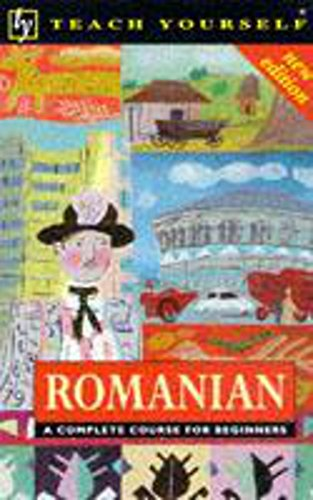 Romanian : A Complete Course for Beginners: Deletant, Dennis; Alexandrescu,