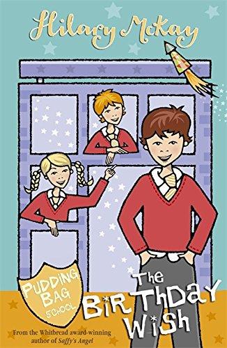 Pudding Bag School: The Birthday Wish (Pudding Bag School Sr.) (0340698330) by McKay, Hilary