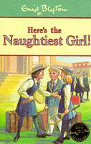 9780340699591: Here's the Naughtiest Girl! (Naughtiest Girl Centenary Editions)