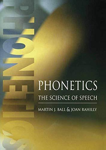 9780340700105: Phonetics: The Science of Speech