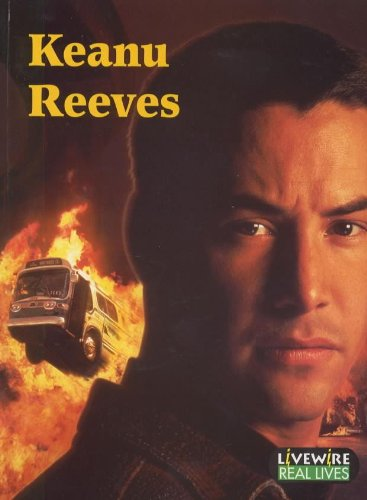 9780340701102: Livewire Real Lives Keanu Reeves (Livewires)