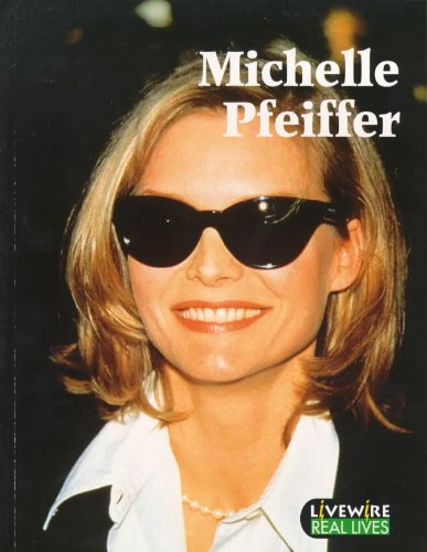 9780340701140: Livewire Real Lives Michelle Pfeiffer (Livewires)