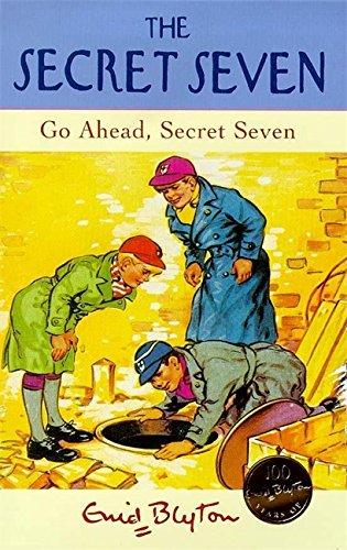 9780340703946: Go Ahead, Secret Seven (The Secret Seven Centenary Editions)