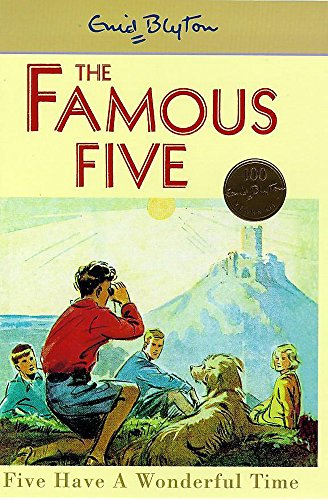9780340704219: Five Have a Wonderful Time (Famous Five Centenary Editions)