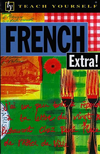 9780340704592: French Extra! (Teach Yourself)
