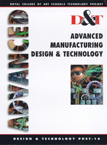 9780340705285: Advanced Manufacturing, Design and Technology: Student's Book (Royal College of Art Schools Technology Project)