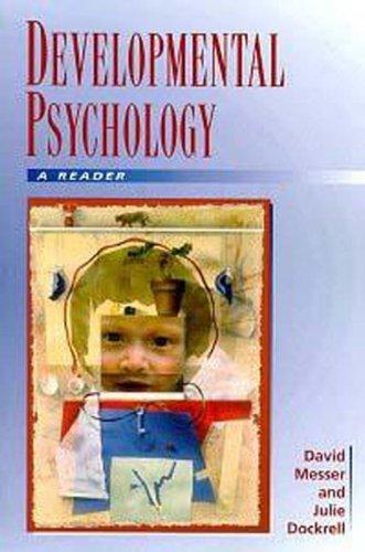 Developmental Psychology: A Reader: David Messer, Julie Dockrell