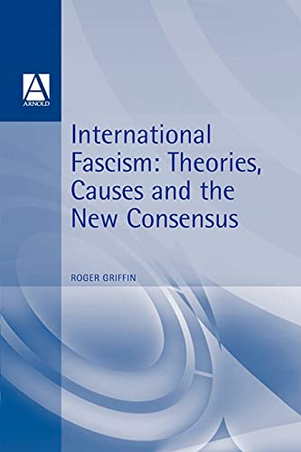 9780340706138: International Fascism: Theories, Causes and the New Consensus (Arnold Readers in History)
