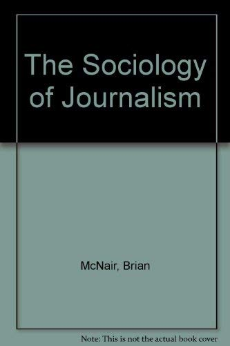 9780340706169: The Sociology of Journalism