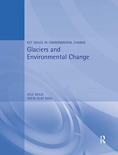 9780340706343: Glaciers and Environmental Change (Key Issues in Environmental Change)