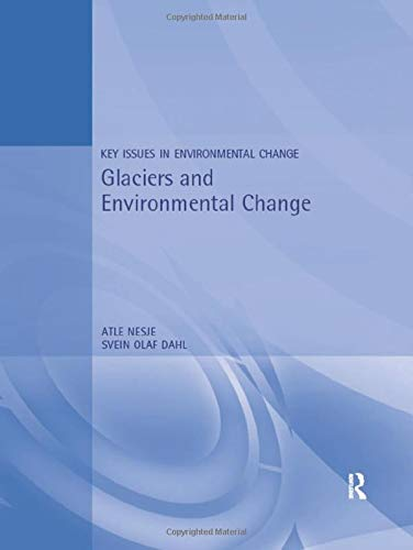 9780340706374: Glaciers and Environmental Change (Key Issues in Environmental Change)