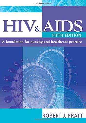 9780340706398: HIV & AIDS, 5Ed: a foundation for nursing and healthcare practice (Arnold Publication)