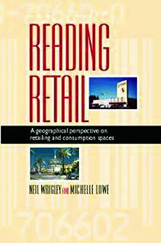 9780340706602: Reading Retail: A Geographical Perspective on Retailing and Consumption Spaces (Hodder Arnold Publication)