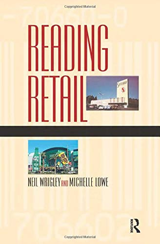 9780340706619: Reading Retail: A Geographical Perspective on Retailing and Consumption Spaces (Hodder Arnold Publication)