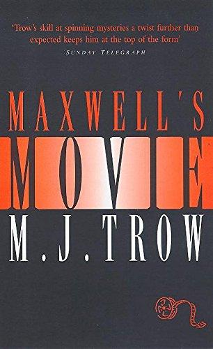 Maxwell's Movie: M J Trow