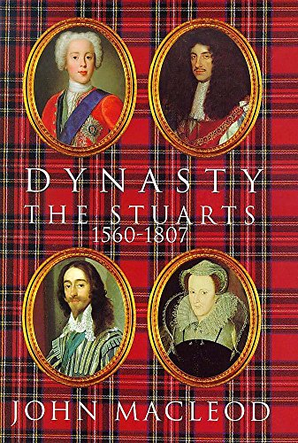 9780340707661: Dynasty: The Stuarts, 1560-1807