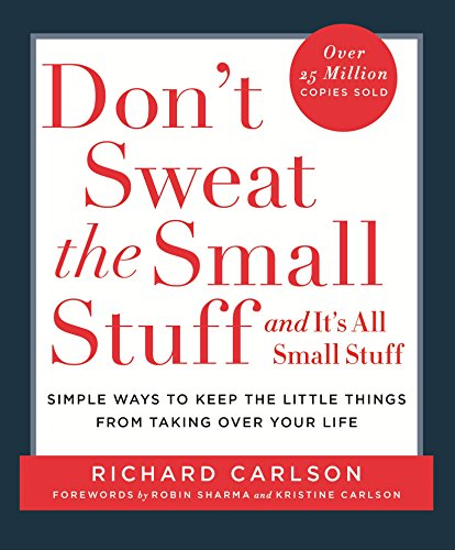 9780340708019: Don't Sweat the Small Stuff: Simple Ways to Keep the Little Things from Taking Over Your Life