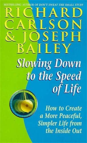 9780340708033: Slowing Down to the Speed of Life: How to Create a More Peaceful, Simpler Life from the Inside Out