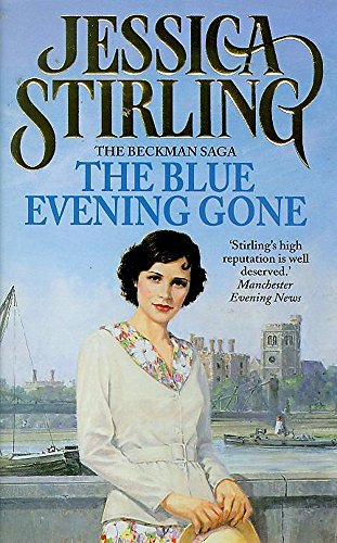 The Blue Evening Gone: The Beckman Saga: Stirling, Jessica