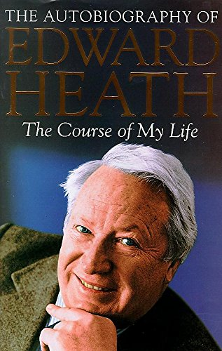 9780340708521: The Course of My Life: The Autobiography of Edward Heath
