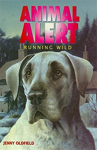 9780340708767: Running Wild (Animal Alert, No. 10)