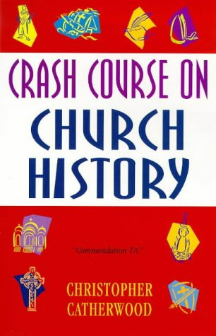 9780340710142: Crash Course on Church History (Crash courses)