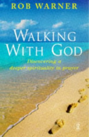 Walking with God: Discovering a Deeper Spirituality: Warner, Rob