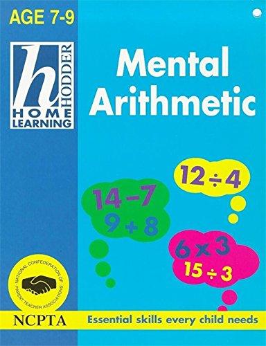 7-9 Mental Arithmetic (Hodder Home Learning): Gillham, Bill