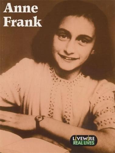 Livewire Real Lives: Anne Frank Pb (Livewires): Sandra Woodcock