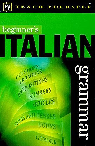 9780340712177: Beginner's Italian Grammar (Beginner's Grammar)