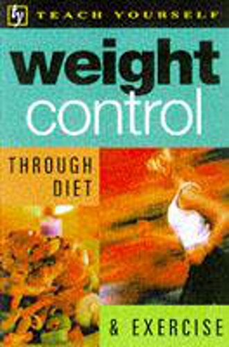 9780340712191: Weight Control Through Diet and Exercise (Teach Yourself Leisure & Home Reference)